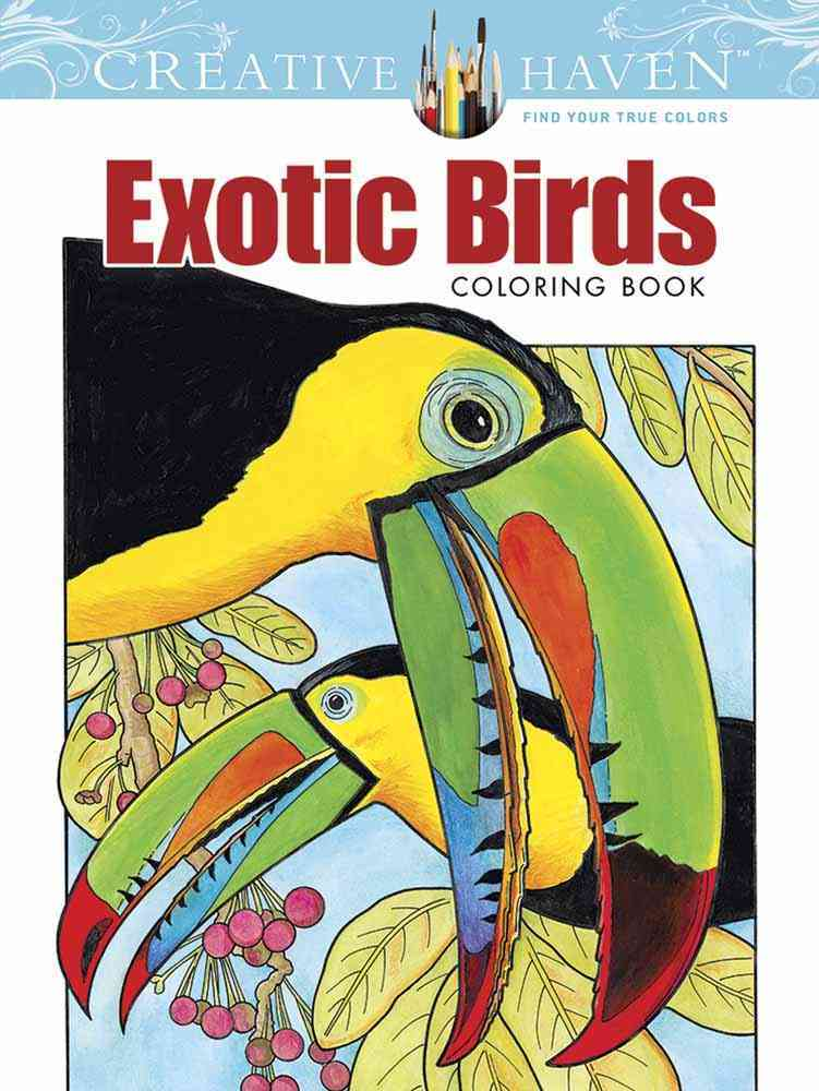 Creative Haven Exotic Birds Coloring Book By Soffer, Ruth