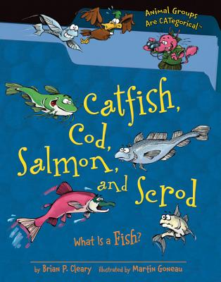 Catfish, Cod, Salmon, and Scrod By Cleary, Brian P./ Goneau, Martin (ILT)